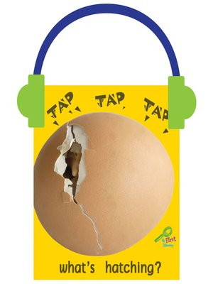 cover image of Tap, Tap, Tap... What's Hatching?