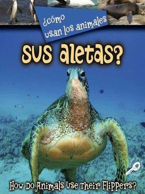 cover image of ¿Cómo Usan Los Animales Sus Aletas?