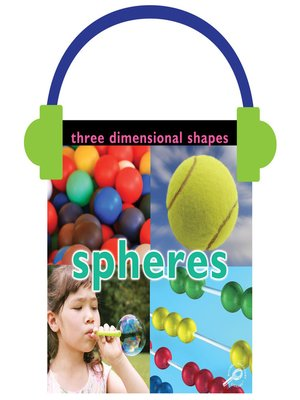 cover image of Three Dimensional Shapes: Spheres