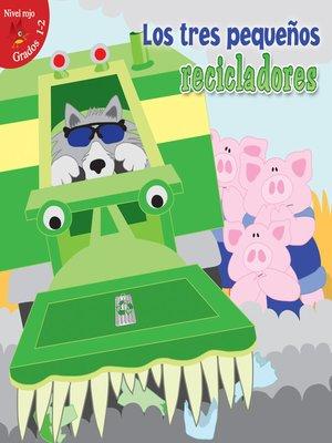 cover image of Los tres pequeños recicladores