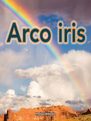 cover image of Arco iris (Rainbows)