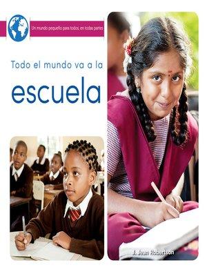 cover image of Todo el mundo va a la escuela