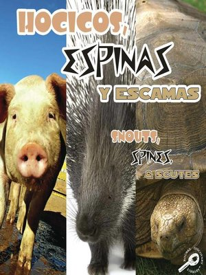 cover image of Hocicos, espinas y escamas (Snouts, Spines, and Scutes)