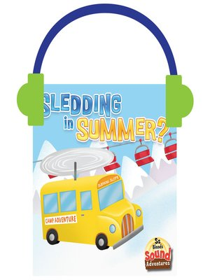 cover image of Sledding in Summer?