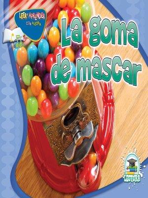 cover image of La goma de mascar (Gumball)