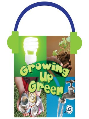 cover image of Growing Up Green