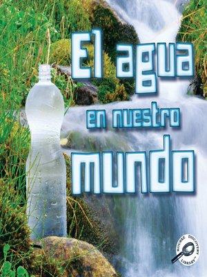 cover image of El agau en nuestro mundo (Water World)
