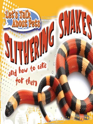 cover image of Slithering Snakes and How to Care for Them