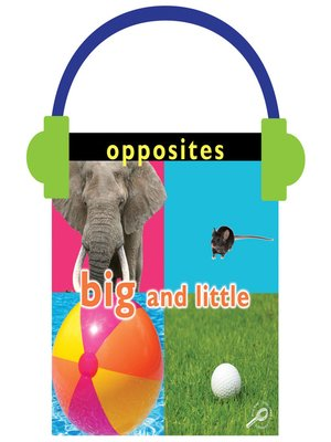 cover image of Opposites: Big and Little