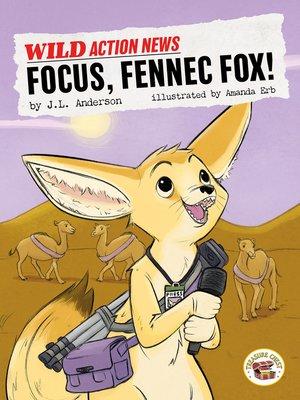 cover image of Focus, Fennec Fox!