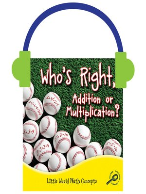 cover image of Who's Right, Addition or Multiplication?