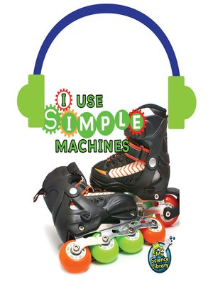 cover image of I Use Simple Machines