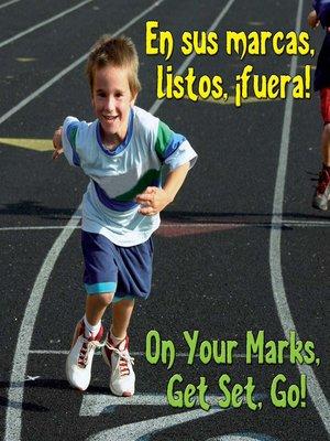 cover image of En Sus Marcas, Listos, Fuera! (On Your Mark, Get Set, Go!)