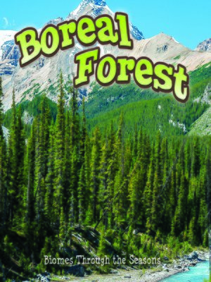 cover image of Seasons of the Boreal Forest Biome