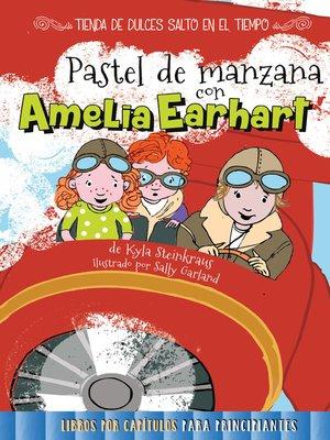 cover image of Pastel de manzana con Amelia Earhart