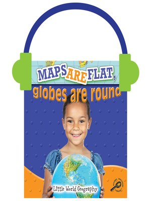 cover image of Maps Are Flat, Globes Are Round