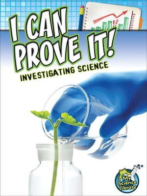 cover image of I Can Prove It! Investigating Science