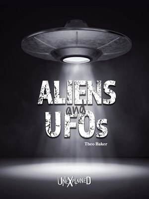 cover image of Unexplained Aliens and UFOs