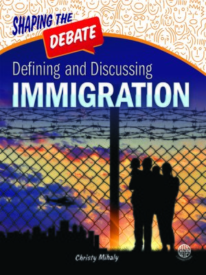 cover image of Defining and Discussing Immigration