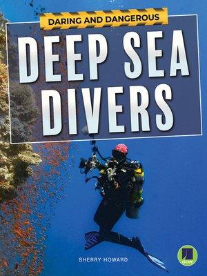 cover image of Deep Sea Divers, Grades 4 - 8