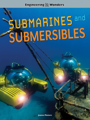 cover image of Engineering Wonders Submarines and Submersibles, Grades 4 - 8