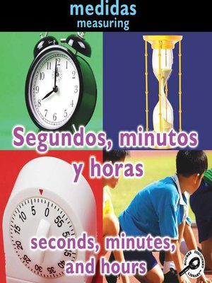 cover image of Segundos, minutos y horas (Seconds, Minutes, and Hours)