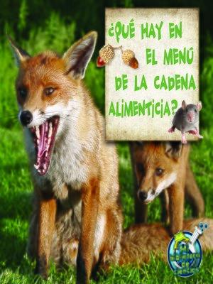 cover image of Qué hay en el menú de la cadena alimenticia?