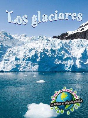 cover image of Los glaciares (Glaciers)