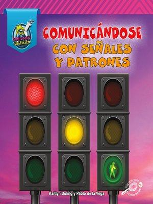 cover image of Comunicándose con señales y patrones