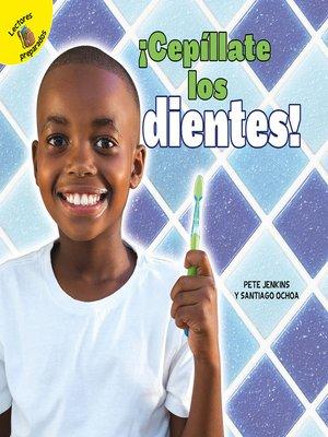 cover image of ¡Cepíllate los dientes!
