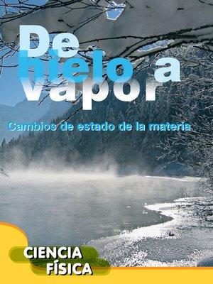 cover image of De hielo a vapor (Ice to Steam)