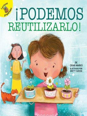 cover image of ¡Podemos reutilizarlo!