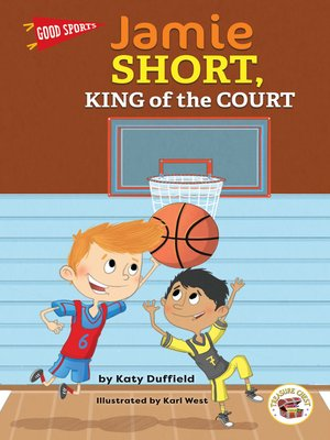 cover image of Good Sports Jamie Short, King of the Court, Grades K - 2