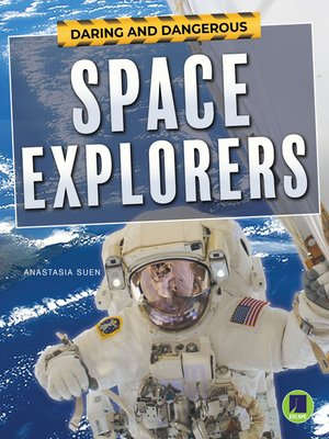 cover image of Daring and Dangerous Space Explorers