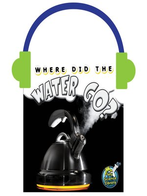 cover image of Where Did the Water Go?
