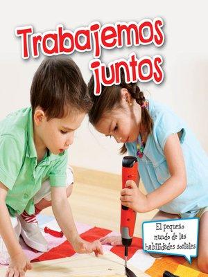 cover image of Trabajemos juntos (Let's Work Together)