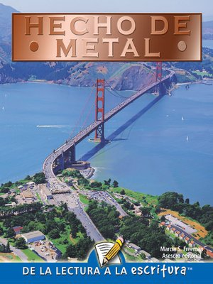 cover image of Hecho De Metal (Made Of Metal) (Spanish-Readers for Writers-Fluent)