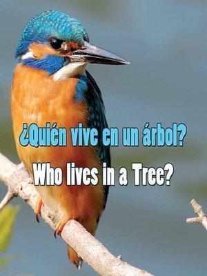 cover image of ¿Quién vive en un árbol? (Who Lives in a Tree?)
