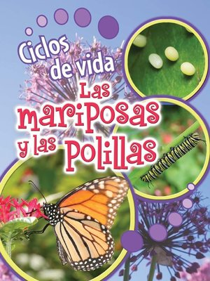 cover image of Ciclos de vida de las mariposas y las polillas (Life Cycles of Butterflies and Moths)