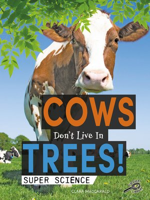 cover image of Cows Don't Live in Trees!