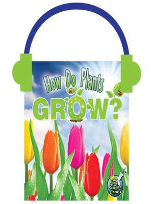 cover image of How Do Plants Grow?
