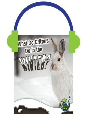 cover image of What Do Critters Do in the Winter?