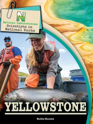 cover image of Natural Laboratories: Scientists in National Parks Yellowstone, Grades 4 - 8