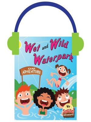 cover image of Wet and Wild Waterpark