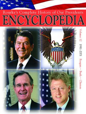 cover image of Rouke's Complete History of Our Presidents Encyclopedia, Volume 12