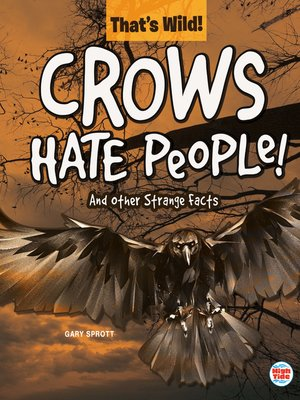 cover image of Crows Hate People! and Other Strange Facts