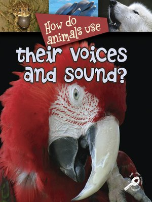 cover image of How Do Animals Use Their Voices and Sound?