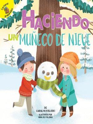 cover image of Haciendo un muñeco de nieve