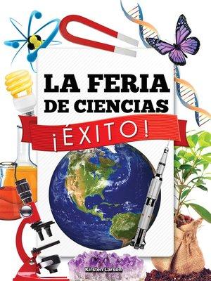 cover image of La Feria de Ciencias ¡Éxito!