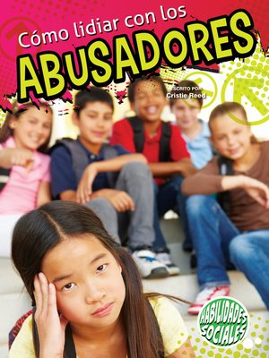 cover image of Cómo lidiar con los abusadores (Dealing With Bullies)